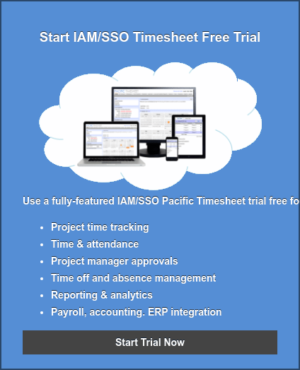 Start IAM/SSO Timesheet Free Trial   Use a fully-featured IAM/SSO Pacific Timesheet trial free for 30 days. Fully  test our IAM/SSO integration with leading SAML 2.0 providers. Also try our  leading time, work and asset tracking features:   * Project time tracking   * Time & attendance   * Project manager approvals   * Time off and absence management   * Reporting & analytics   * Payroll, accounting. ERP integration Start Trial Now