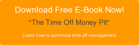 "Download Free E-Book Now! ""The Time Off Money Pit"" Learn how to automate time off management"